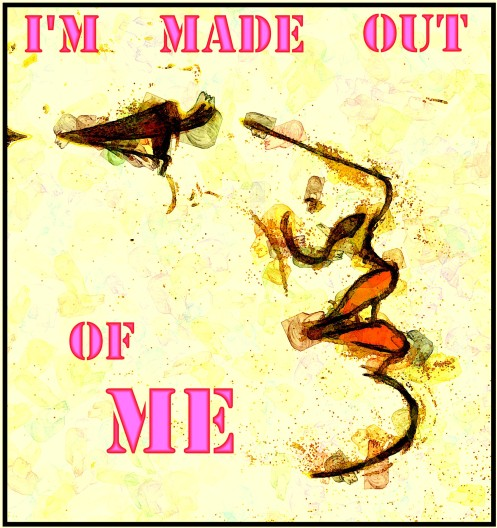 Made Out Of Me